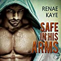 Safe in His Arms (       UNABRIDGED) by Renae Kaye Narrated by Randy Fuller