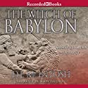 The Witch of Babylon (       UNABRIDGED) by D. J. McIntosh Narrated by James Yaegashi