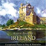 Karen Brown's Ireland 2010: Exceptional Places to Stay & Itineraries (Karen Brown's Ireland: Exceptional Places to Stay & Itineraries)