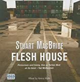 Stuart MacBride Flesh House (Logan Mcrae)