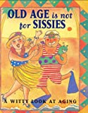 Old Age Is Not for Sissies (Mini Book) (Charming Petites)
