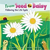 img - for From Seed to Daisy: Following the Life Cycle (Amazing Science: Life Cycles) book / textbook / text book