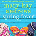 Spring Fever (       UNABRIDGED) by Mary Kay Andrews Narrated by Kathleen McInerney