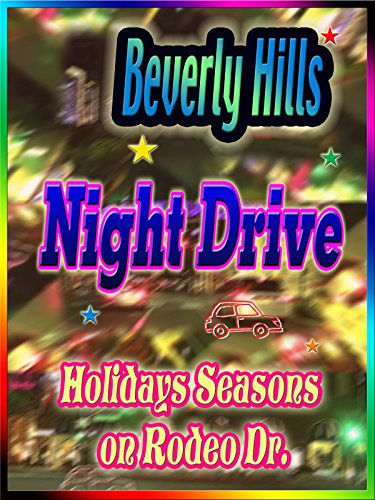 Clip: Beverly Hills Night Drive Holiday Seasons on Rodeo Dr