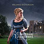 A Dangerous Engagement: The Regency Spies of London, Book 3 | Melanie Dickerson
