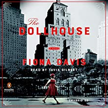 The Dollhouse: A Novel Audiobook by Fiona Davis Narrated by Tavia Gilbert