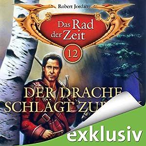 Der Drache schlägt zurück (Das Rad der Zeit 12) Audiobook