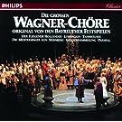 Die grossen Wagner Ch�re - Original von den Bayreuther Festspielen