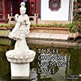 img - for Three Chinese Women's Lives book / textbook / text book
