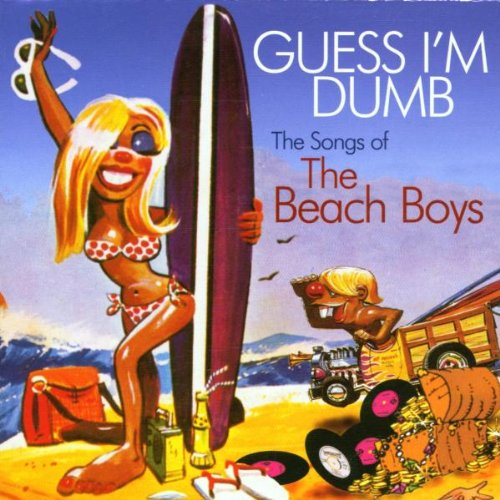 Original album cover of Guess I'm Dumb: The Songs of the Beach Boys by Various