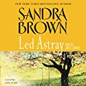 Led Astray (       UNABRIDGED) by Sandra Brown Narrated by James Jenner