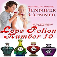 Love Potion Number 10 (       UNABRIDGED) by Jennifer Conner Narrated by Bailey Varness