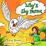 """Children's books : """"Lily's Shy Parrot"""",( Illustrated Book for ages 2-8. Teaches your kid not to be shy),Beginner readers,Bedtime story,Toddler books,Funny ... book (Social skills for kids collection 19)"""
