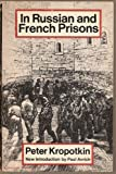 In Russian and French Prisons (Studies in the Libertarian and Utopian Tradition) (0805203184) by Kropotkin, Peter