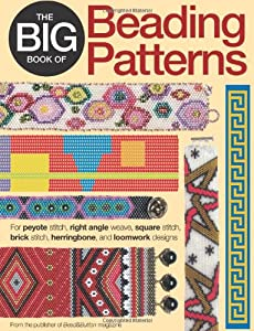 The Big Book of Beading Patterns: For Peyote Stitch, Square Stitch, Brick Stitch, and Loomwork Designs by Kalmbach Books