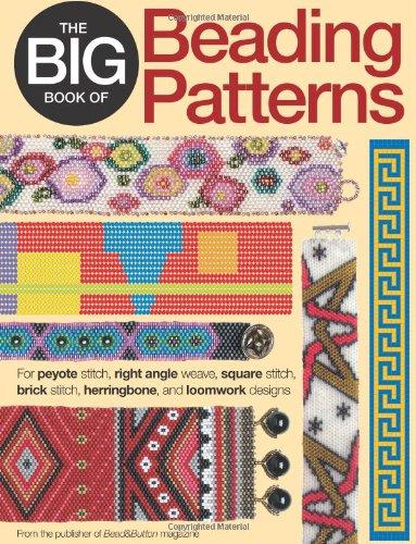 The Big Book of Beading Patterns: For Peyote Stitch, Square Stitch, Brick Stitch, and Loomwork Designs PDF