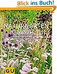 Naturg�rten gestalten: G�rtnern im Ei...