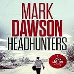 Headhunters: John Milton, Book 7 | Mark Dawson