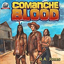 Comanche Blood Audiobook by R.A. Jones Narrated by Mark Barnard