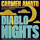 Diablo Nights: Detective Emilia Cruz Mysteries, Book 3 Hörbuch von Carmen Amato Gesprochen von: Johanna Parker