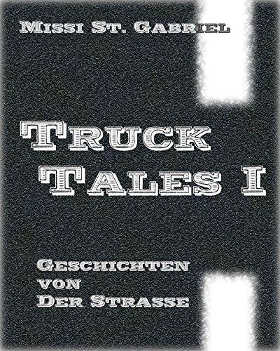 truck-tales-i-geschichten-von-der-strasse-german-edition