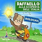 Raffaello alla scoperta dell'Italia - Bologna. La ricetta della Torta Bolognese | Paola Ergi