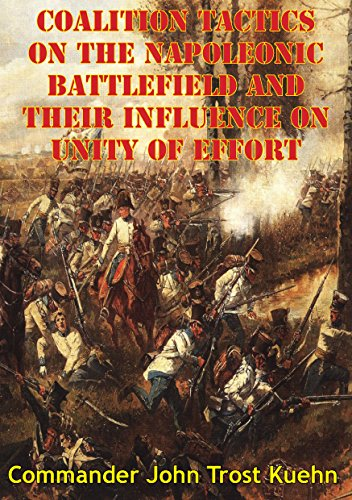 coalition-tactics-on-the-napoleonic-battlefield-and-their-influence-on-unity-of-effort-english-editi