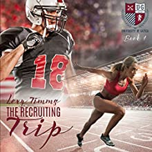 The Recruiting Trip: The University of Gatica Series, Book 1 (       UNABRIDGED) by Lexy Timms Narrated by Elizabeth Meadows