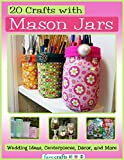 20 Crafts with Mason Jars: Wedding Ideas, Centerpieces, Décor, and More