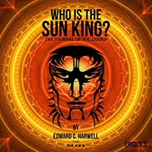 Who Is the Sun King?: Tales from the 21st Century, Book 3 Audiobook by Edward C. Harwell Narrated by Sol Lidden
