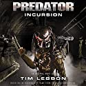Predator: Incursion: The Rage War, Book 1 Audiobook by Tim Lebbon Narrated by John Chancer