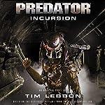 Predator - Incursion: The Rage War, Book 1 | Tim Lebbon
