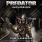 Predator: Incursion: The Rage War, Book 1 | Tim Lebbon