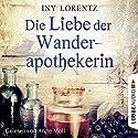 Die Liebe der Wanderapothekerin (Die Wanderapothekerin 2) Hörbuch von Iny Lorentz Gesprochen von: Anne Moll