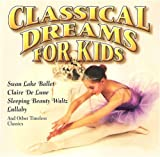 echange, troc Various Artists - Classical Dreams for Kids