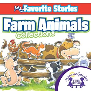 Kids Favorite Stories: Farm Animals Collection | [Kim Mitzo Thompson, Karen Mitzo Hilderbrand, Twin Sisters]