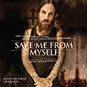 Save Me from Myself: How I Found God, Quit Korn, Kicked Drugs, and Lived to Tell My Story (       UNABRIDGED) by Brian