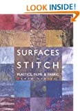 Surfaces for Stitch: Plastics, Films and Fabrics: A Guide to Creating Surfaces - Techniques and Projects