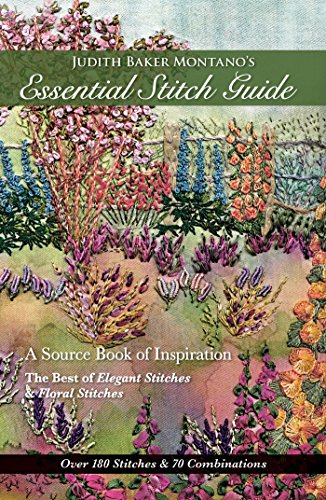 Judith Baker Montano's Essential Stitch Guide: A Source Book of inspiration - The Best of Elegant Stitches & Floral...