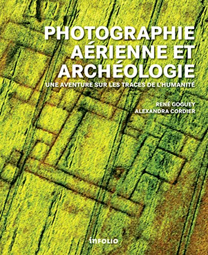 Photographie aérienne et archéologie : Une aventure sur les traces de l'humanité