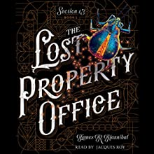 The Lost Property Office: Section 13, Book 1 | Livre audio Auteur(s) : James R. Hannibal Narrateur(s) : Jacques Roy