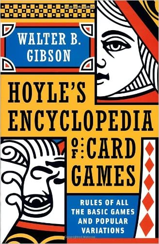 Hoyle's Modern Encyclopedia of Card Games: Rules of All the Basic Games and Popular Variations written by Walter B. Gibson