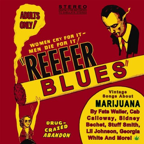 Reefer Blues: Vintage Songs About Marijuana