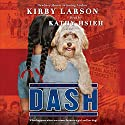 Dash (       UNABRIDGED) by Kirby Larson Narrated by Kathy Hsieh