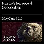 Russia's Perpetual Geopolitics   Stephen Kotkin