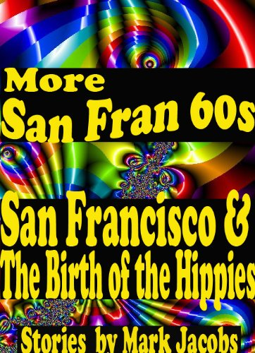 More San Fran '60s: San Francisco and the Birth of the Hippies (San Fran '60s:San Francisco and the Birth of the Hippies)