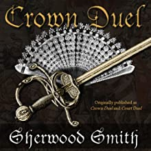 Crown Duel (       UNABRIDGED) by Sherwood Smith Narrated by Emma Galvin