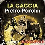 La caccia: Sugarpulp   Pietro Parolin