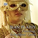 Flaunting, Extravagant Queen Audiobook by Jean Plaidy Narrated by Jilly Bond