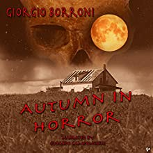 Autumn in horror Audiobook by Giorgio Borroni Narrated by Edoardo Camponeschi